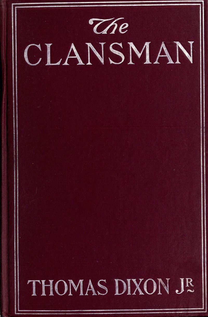 The Clansman, by Thomas Dixon Jr.