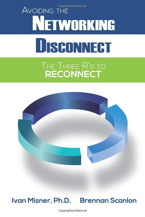 """On September 29, 2015, the book """"Avoiding the Networking Disconnect: The Three Rs to Reconnect"""" was released."""