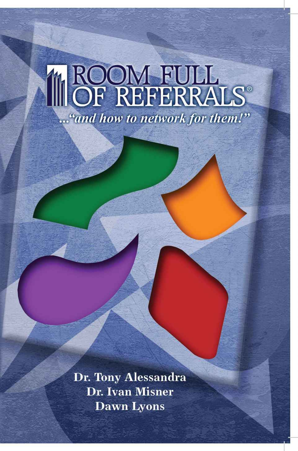 """On December 17, 2012, the book """"Room Full of Referrals"""" was released."""