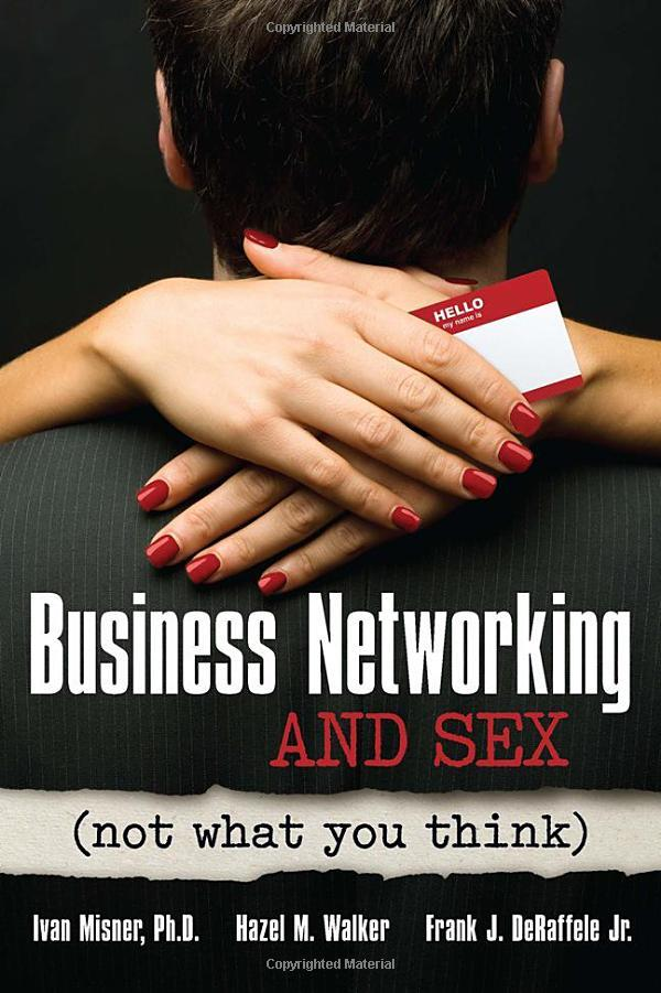 """On October 01, 2012, the book """"Business Networking and Sex: Not What You Think"""" was released."""