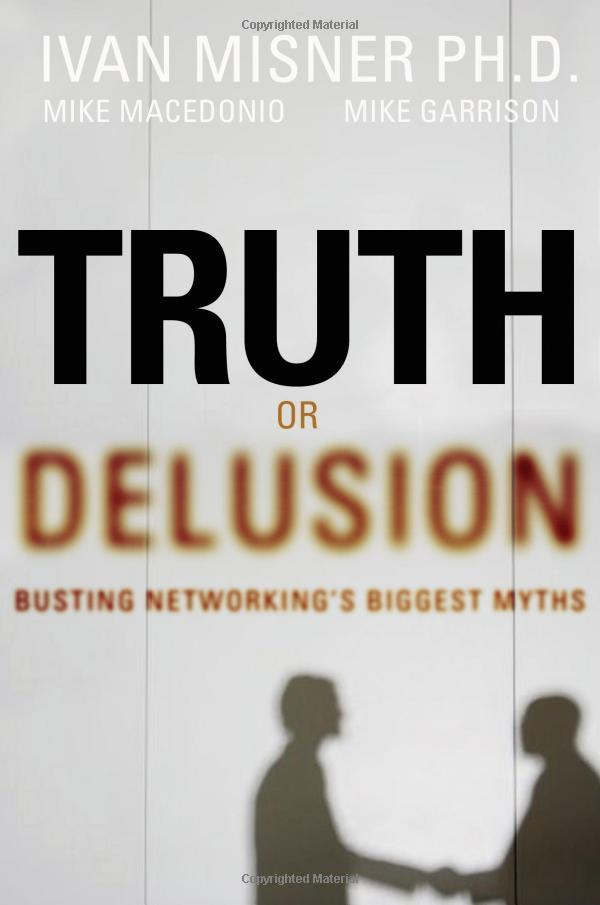 """On October 17, 2006, the book """"Truth or Delusion?: Busting Networking's Biggest Myths"""" was released."""
