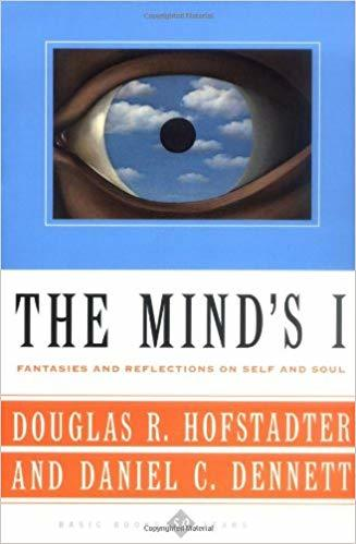 The Mind's I, edited by Daniel C. Dennett and Douglas Hofstadter