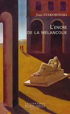 L'expérience mélancolique au regard de la critique, an afterword by Fernando Vidal