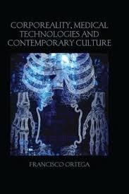 Corporeality, Medical Technologies and Contemporary Culture, a book by Francisco Ortega