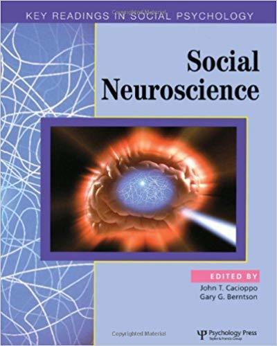 Social Neuroscience, by John T. Cacioppo and Gary Berntson