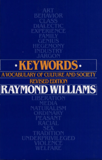 Keywords: A Vocabulary of Culture and Society, by Raymond Williams