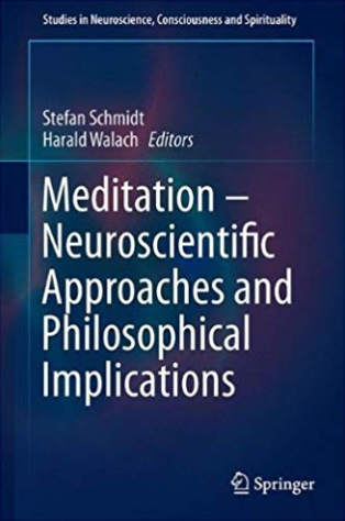 The Neurobiology of Meditation and Mindfulness, by Tobias Esch