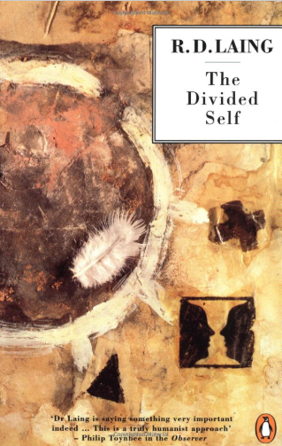 The Divided Self, by Ronald Laing