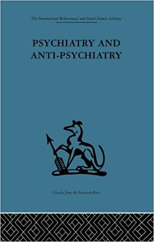 Psychiatry and Anti-Psychiatry, by David Cooper