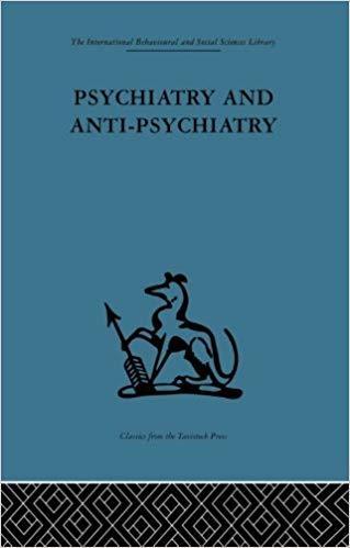 Psychiatry and Anti-Psychiatry, by David Cooper