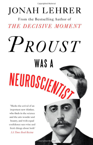 Proust Was a Neuroscientist, by Jonah Lehrer