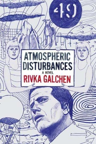 Atmospheric Disturbances, by Rivka Galchen