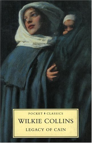 The Legacy of Cain, by Wilkie Collins