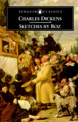 Sketches by Boz, by Charles Dickens
