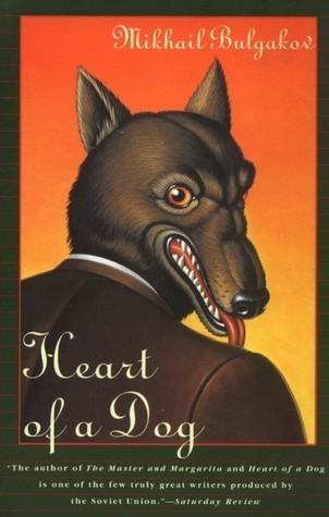 Heart of a Dog, by Mikhail Bulgakov