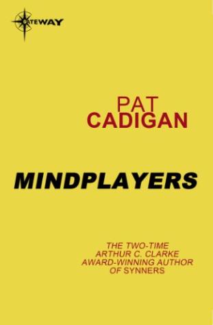 Mindplayers, by Pat Cadigan