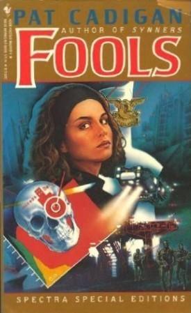 Fools, by Pat Cadigan