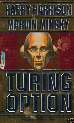 The Turing Option, by Harry Harrison and Marvin Minsky