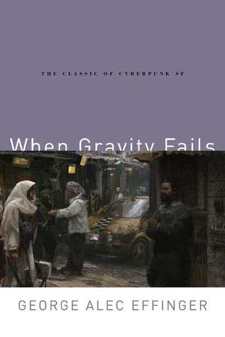 When Gravity Fails, by George Alec Effinger