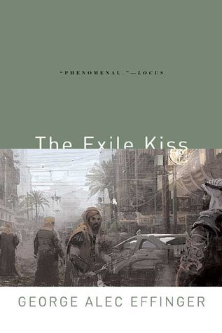 The Exile Kiss, by George Alec Effinger