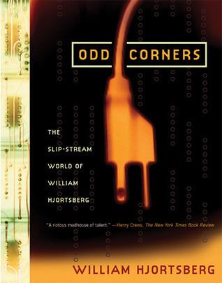 Odd Corners, by William Hjortsberg