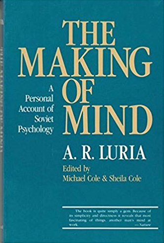 The Making of Mind: A Personal Account of Soviet Psychology, by Alexander Luria