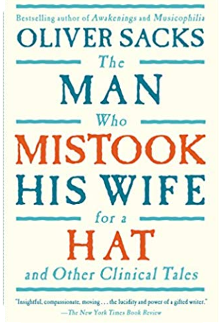 The Man Who Mistook His Wife for a Hat and Other Clinical Tales, by Oliver Sacks