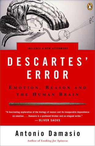 Descartes' Error, by Antonio Damasio