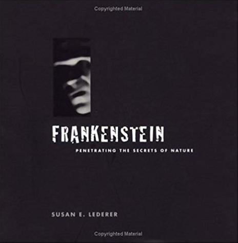 Frankenstein: Penetrating the Secrets of Nature, by Susan Lederer
