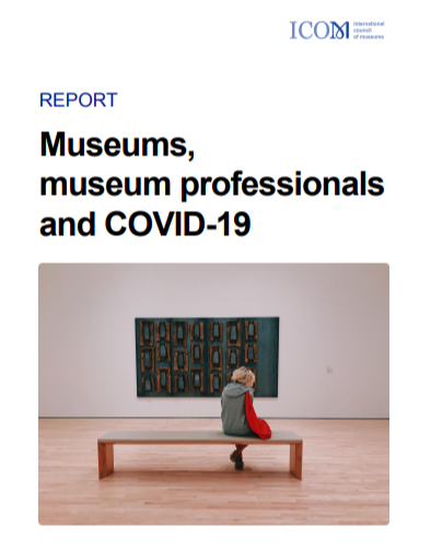 ICOM and UNESCO release full report about museums and COVID-19